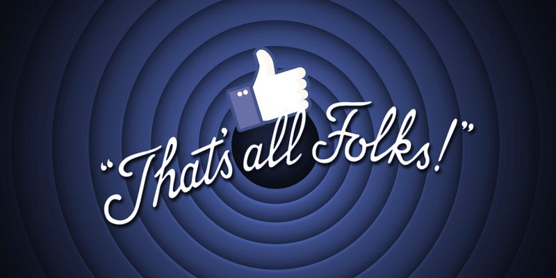 That's all folks! Is this privacy scandal the end of Facebook and Social Media?