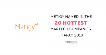 Metigy named in the 20 hottest Martech products in Asia for 2018