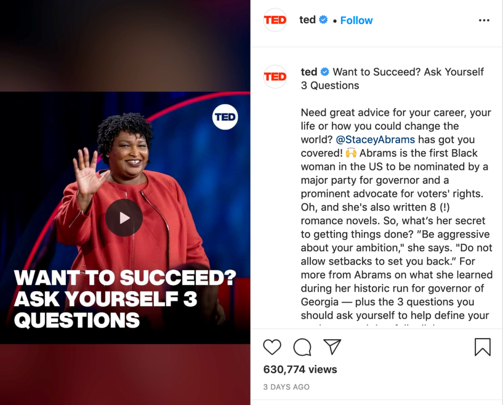 Use video when you're posting to Instagram like this example from TEDTalks.